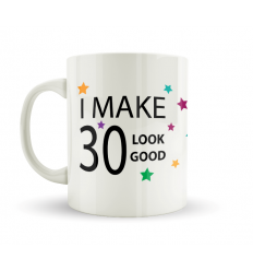 I Make 30 Look Good Mug