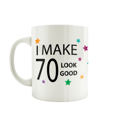 I Make 70 Look Good Mug