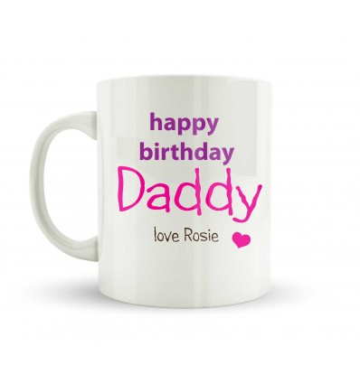 Happy Birthdy Daddy Mug