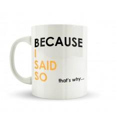 I SAID SO Mug