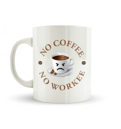No Coffee, No Workee Mug