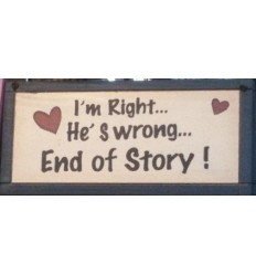 I'm right, he's wrong... Wooden Plaque