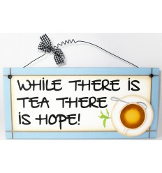 While There is Tea Wooden Plaque