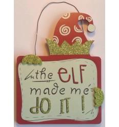 The Elf Made Me Do It Plaque